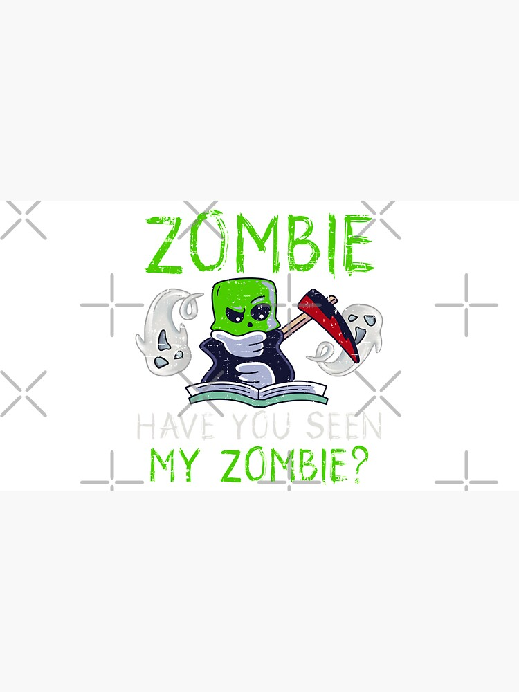 Halloween Zombie Have You Seen My Zombie Funny Death Scythe by CWartDesign