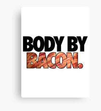 BODY BY BACON. Canvas Print