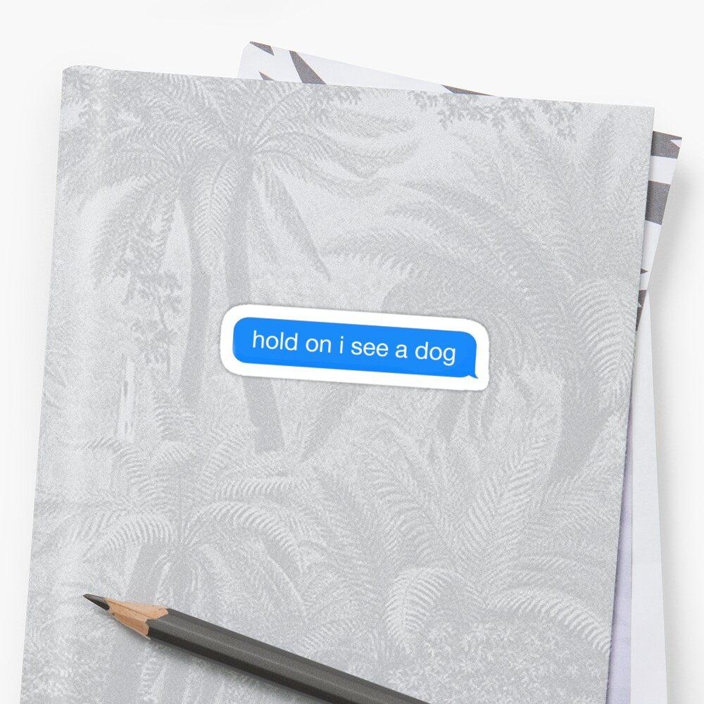 Dog Distraction Sticker
