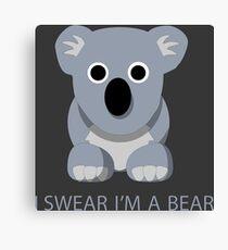 I swear Im a Bear cute funny Koala cartoon T-Shirt Canvas Print