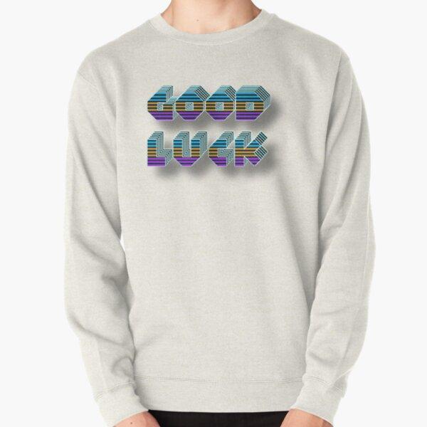 Good Luck 2 Pullover Sweatshirt