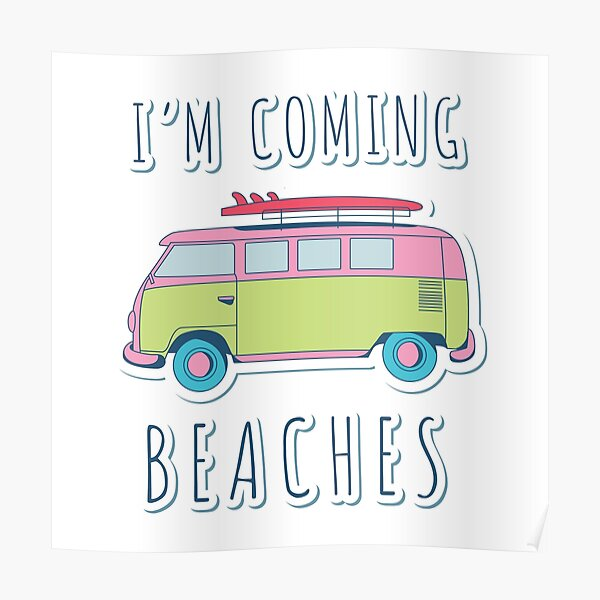 I'm Coming Beaches Poster