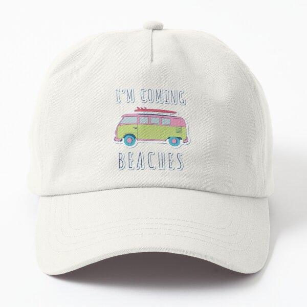 I'm Coming Beaches Dad Hat