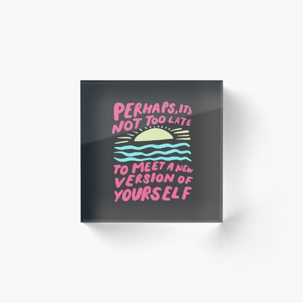 Meet a new version of yourself - inspirational quote art - pink and pastel bold illustration Acrylic Block