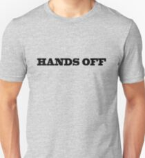 Hands Off Funny Cool Hipster Typography Unisex T-Shirt