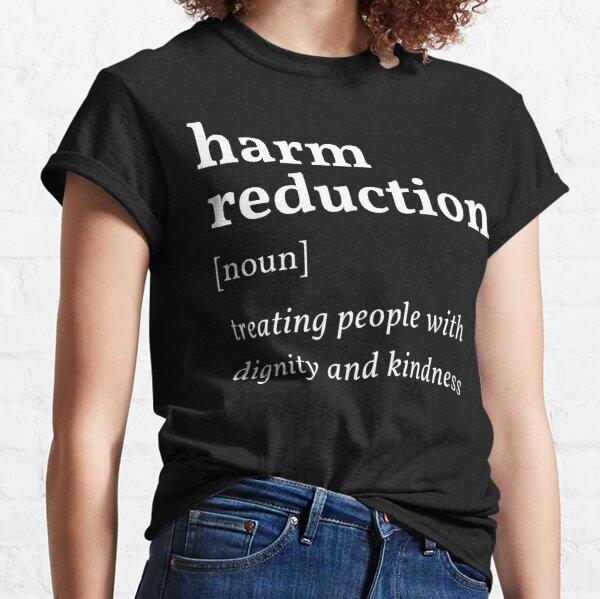 Harm Reduction Definition Classic T-Shirt