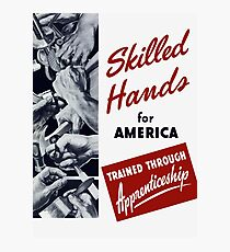 Skilled Hands For America Photographic Print
