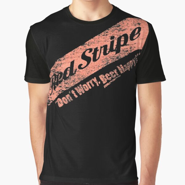 Don't Worry Red Stripe Beer Happy Graphic T-Shirt