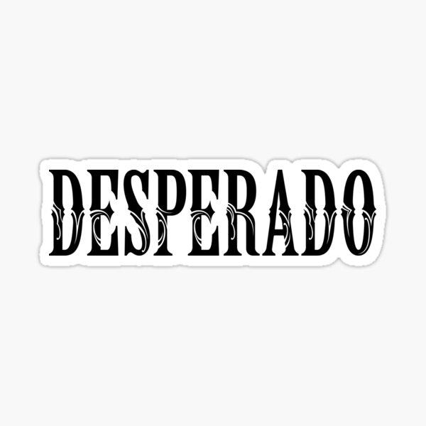 DESPERADO Sticker