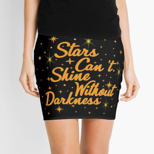 Stars cant shine without darkness Mini Skirt