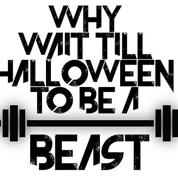 Warum warten, bis Halloween ein Biest ist von kjanedesigns