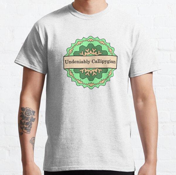 Undeniably Callipygian Classic T-Shirt