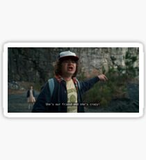 stranger things - she's our friend and she's crazy  Sticker