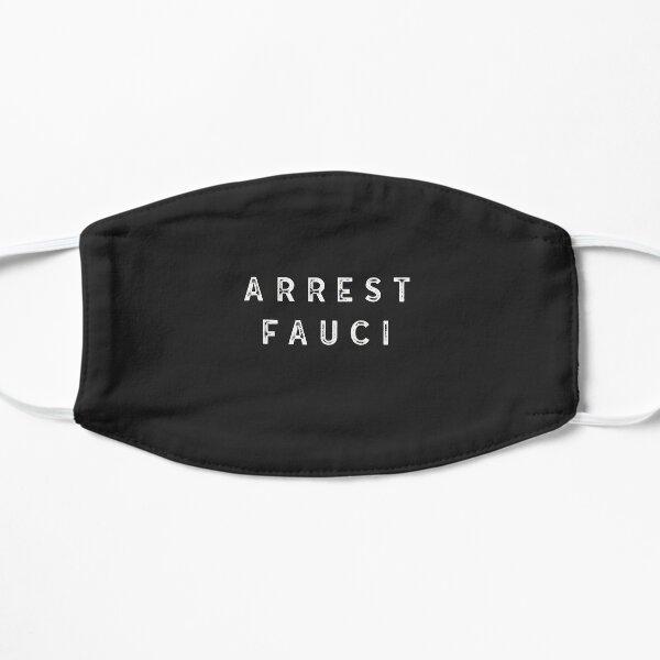 ARREST FAUCI Flat Mask