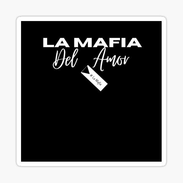 Mafia Del Amor Pegatina