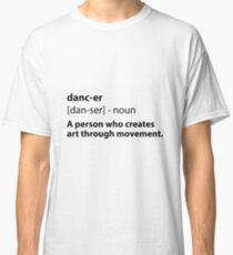 Tänzer Definition Classic T-Shirt