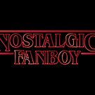Nostalgic Fanboy can cause Stranger Things by KAMonkey