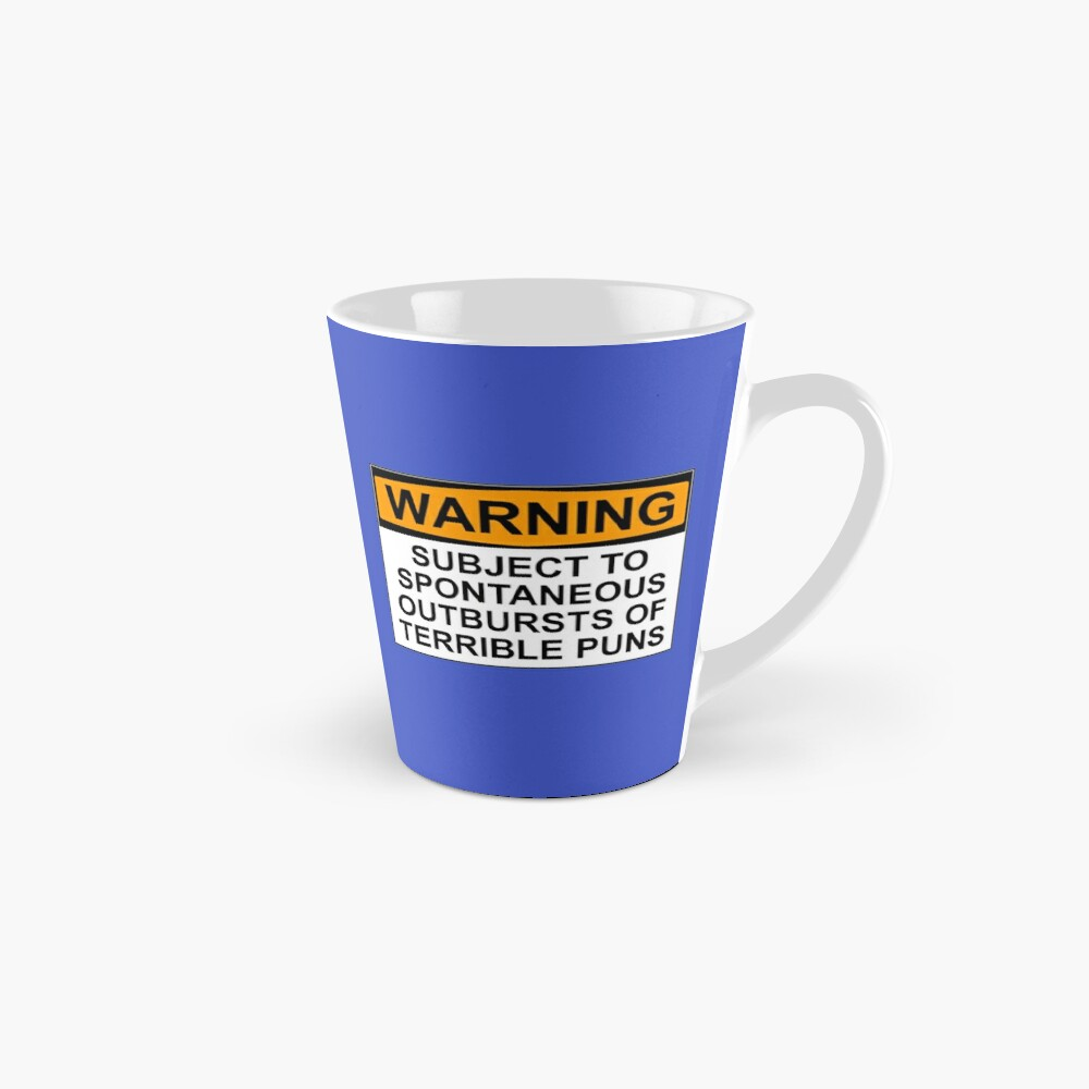 WARNING: SUBJECT TO SPONTANEOUS OUTBURSTS OF TERRIBLE PUNS Mug