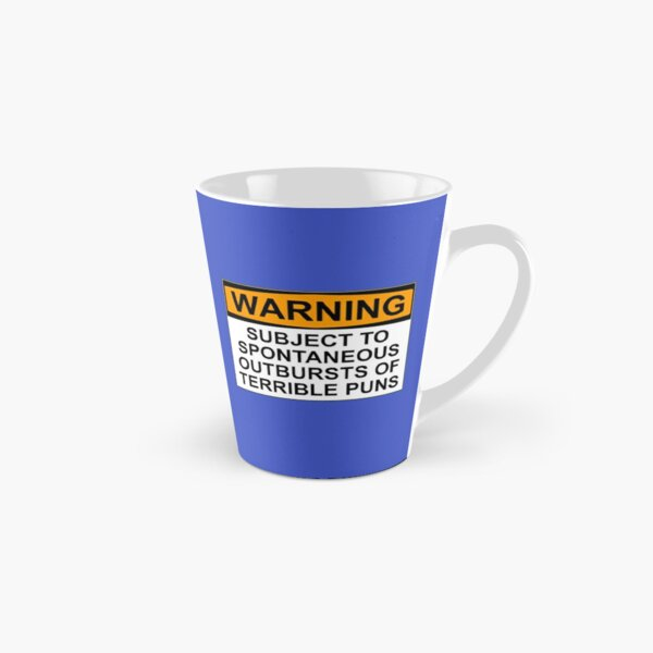 WARNING: SUBJECT TO SPONTANEOUS OUTBURSTS OF TERRIBLE PUNS Tall Mug