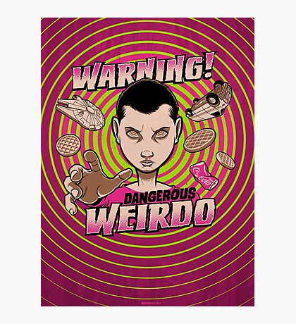 Warning: Strange Weirdo! Photographic Print