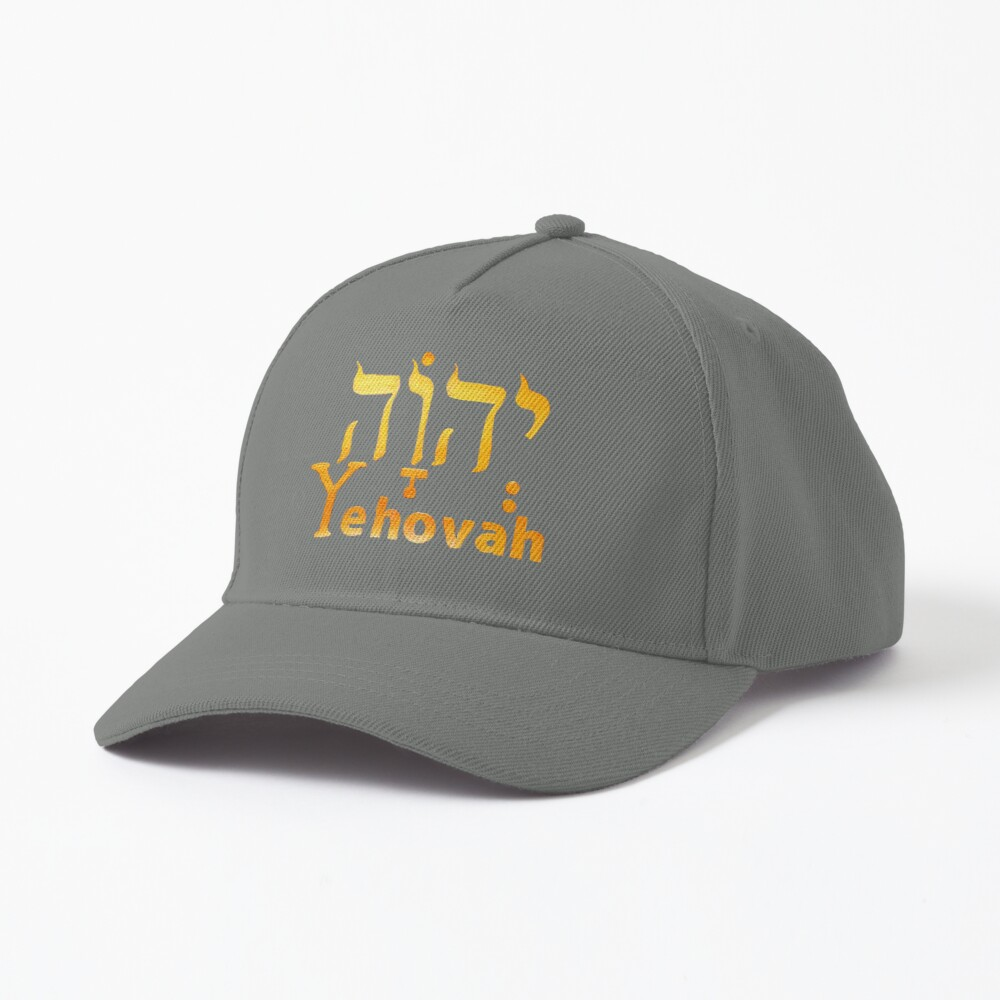 YEHOVAH The Name of GOD! Cap