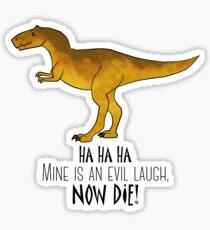 Evil laugh tee Sticker