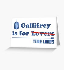 Gallifrey is for Lovers Greeting Card