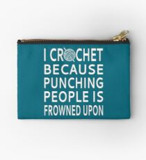 I Crochet Because Punching People Is Frowned Upon Studio Pouch