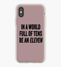 "Stranger Things ""In a world full of tens be an Eleven"" iPhone Case"