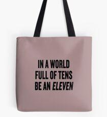 """Fremde Dinge """"In einer Welt voller Zehnen ein Elf sein"""" Tote Bag"""
