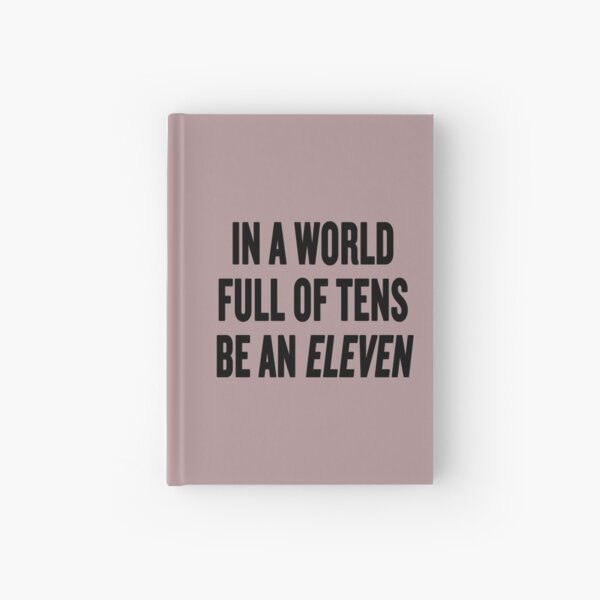 "Stranger Things ""In a world full of tens be an Eleven"" Hardcover Journal"