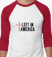 Left In America Fundraiser (black + red imprint) Men's Baseball ¾ T-Shirt