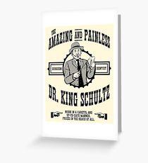 Dr. King Schultz Greeting Card