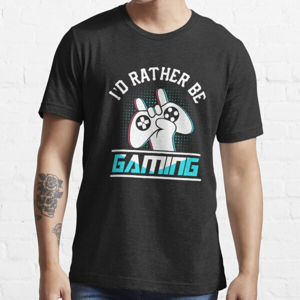 Gaming Quotes - I'd rather be gaming - Gambling Essential T-Shirt