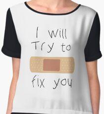 I Will Try To Fix You Women's Chiffon Top