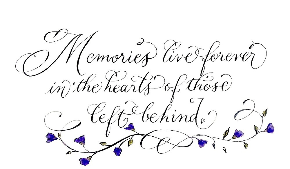 Memories live forever handwritten quote by Melissa Goza