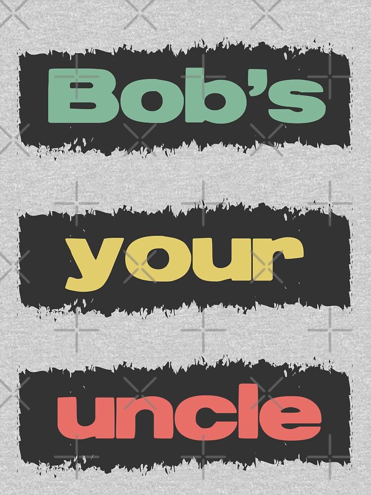 Bobs Your Uncle British Slang Retro Vintage Style Saying by Naumovski