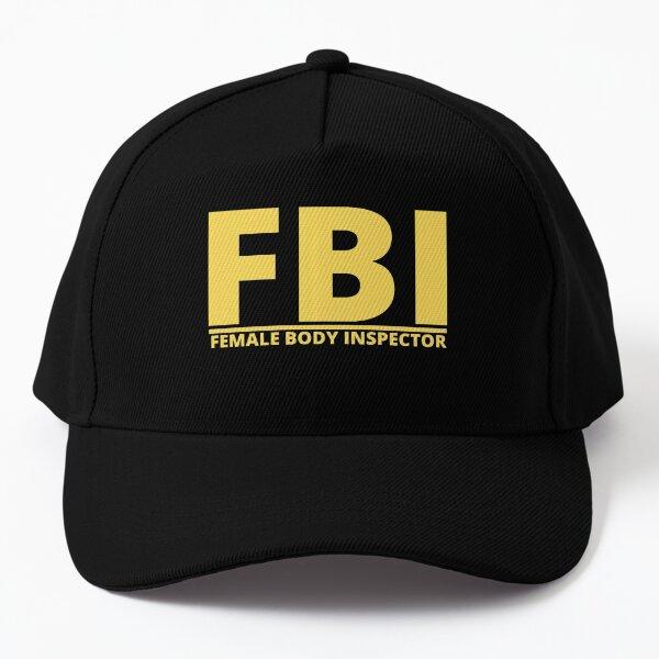 FBI Funny Female Body Inspector Baseball Cap