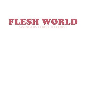 FLESH WORLD Swingers Coast to Coast by ImSecretlyGeeky