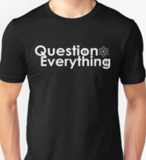 Question Everything  Unisex T-Shirt