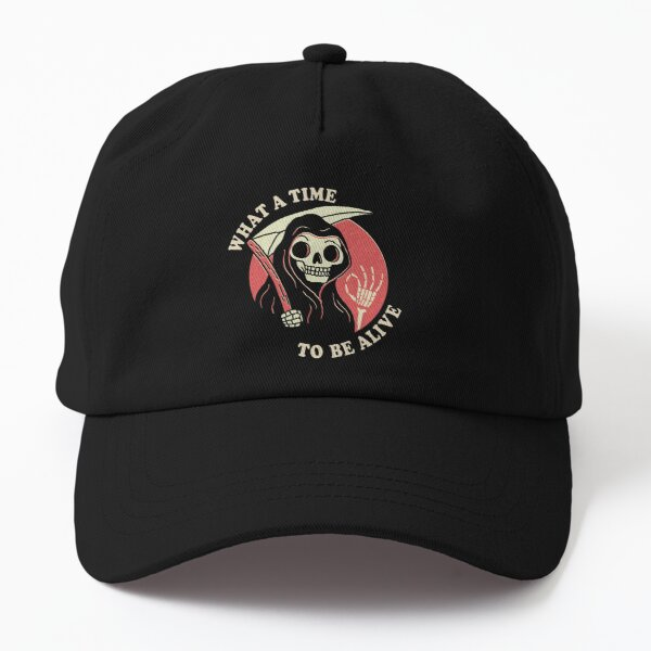 What A Time To Be Alive Dad Hat
