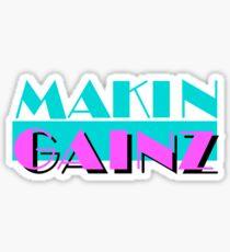 Makin Gainz Sticker