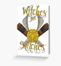 Witches get snitches Greeting Card