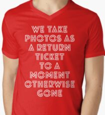 we take photos as a return ticket to a moment otherwise gone T-Shirt