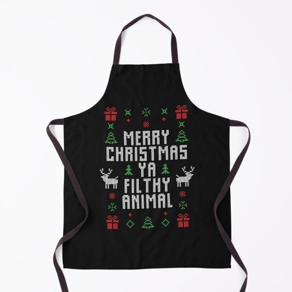 Merry Christmas Ya Filthy Animal Apron