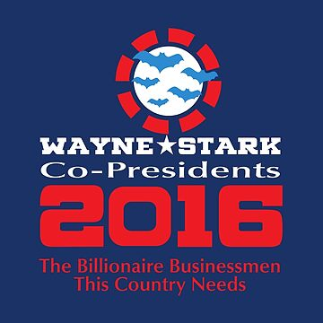 Wayne and Stark for President by joefixit2