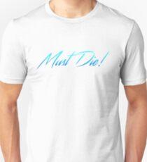Must Die! T-Shirt