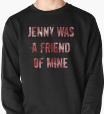 Jenny was a friend of mine Pullover