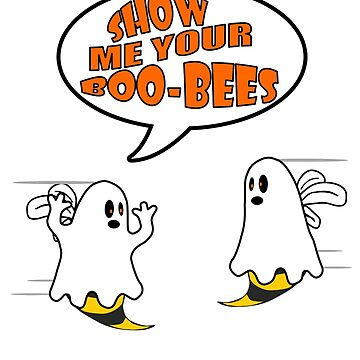 Show me your Boo-Bees Funny Halloween by MyFunTeez