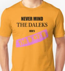 Never Mind The Daleks - Here's The Doctor T-Shirt